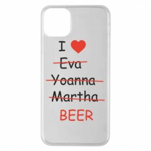 Etui na iPhone 11 Pro Max I love only beer - PrintSalon