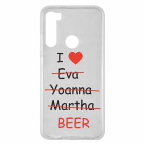 Xiaomi Redmi Note 8 Case I love only beer