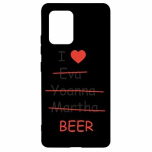 Samsung S10 Lite Case I love only beer