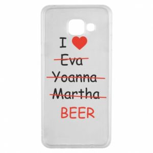 Samsung A3 2016 Case I love only beer