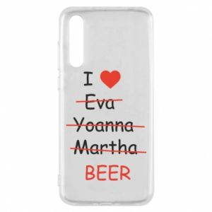 Huawei P20 Pro Case I love only beer