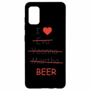 Samsung A41 Case I love only beer