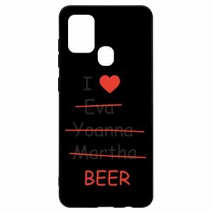 Samsung A21s Case I love only beer