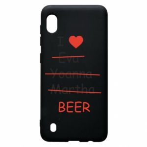 Samsung A10 Case I love only beer