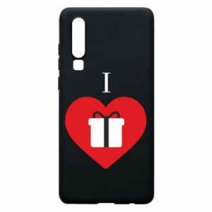 Phone case for Huawei P30 I love presents