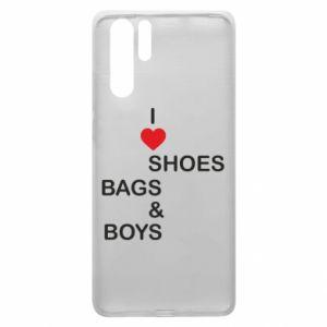 Etui na Huawei P30 Pro I love shoes, bags, boys