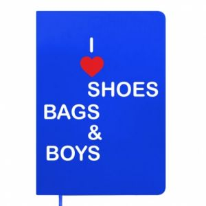 Notes I love shoes, bags, boys