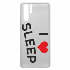 Etui na Huawei P30 Pro I love sleep