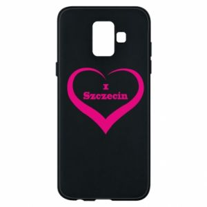 Phone case for Samsung A6 2018 I love Szczecin