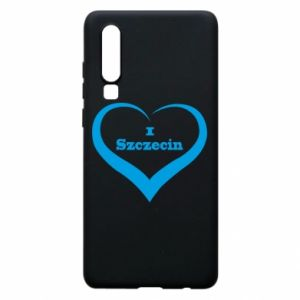 Phone case for Huawei P30 I love Szczecin