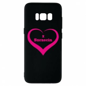 Phone case for Samsung S8 I love Szczecin