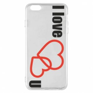 Etui na iPhone 6 Plus/6S Plus I love U
