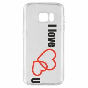 Phone case for Samsung S7 I love U