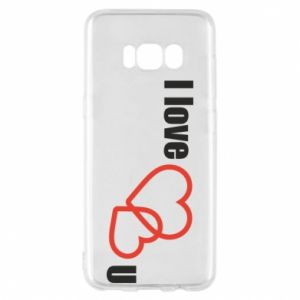 Phone case for Samsung S8 I love U