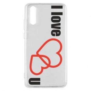 Phone case for Huawei P20 I love U
