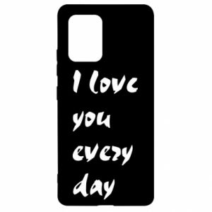 Samsung S10 Lite Case I love you every day