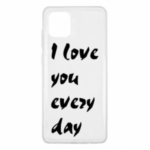 Samsung Note 10 Lite Case I love you every day