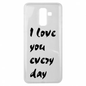 Samsung J8 2018 Case I love you every day