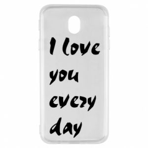 Samsung J7 2017 Case I love you every day