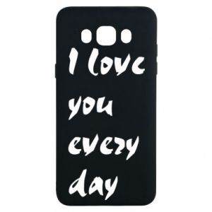 Samsung J7 2016 Case I love you every day
