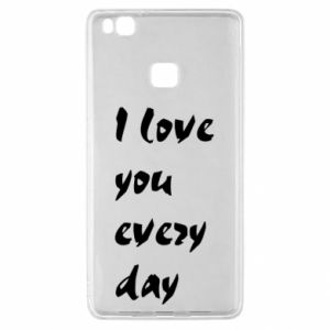 Huawei P9 Lite Case I love you every day