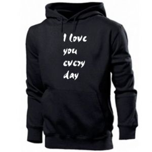 Męska bluza z kapturem I love you every day