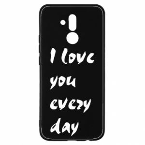 Huawei Mate 20Lite Case I love you every day