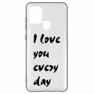 Samsung A21s Case I love you every day