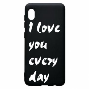 Samsung A10 Case I love you every day