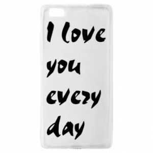 Huawei P8 Lite Case I love you every day