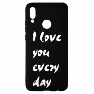 Huawei P Smart 2019 Case I love you every day