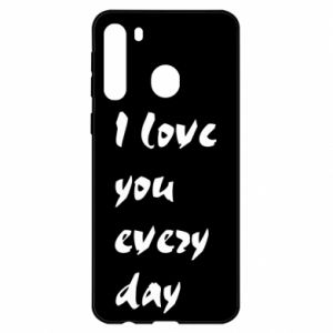 Samsung A21 Case I love you every day