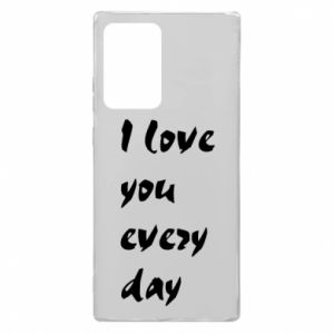 Samsung Note 20 Ultra Case I love you every day
