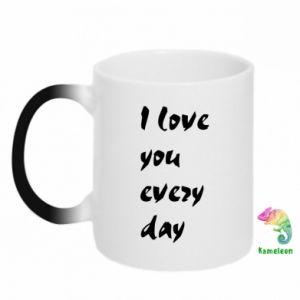 Magic mugs I love you every day