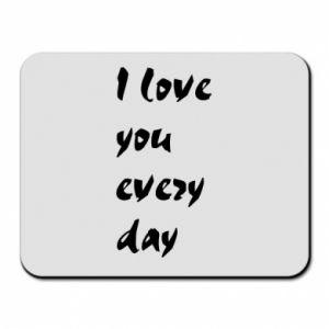 Podkładka pod mysz I love you every day