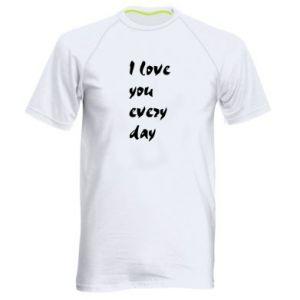 Koszulka sportowa męska I love you every day