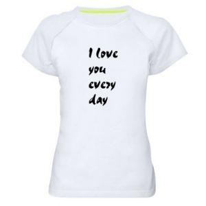 Koszulka sportowa damska I love you every day