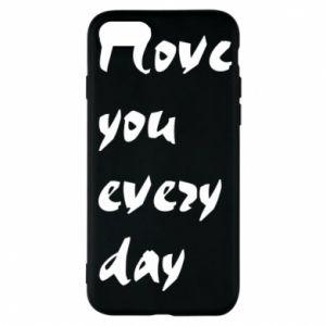 Etui na iPhone 7 I love you every day