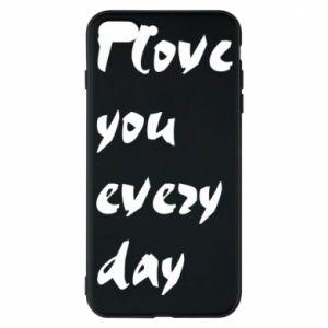Etui na iPhone 7 Plus I love you every day