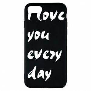 Etui na iPhone 8 I love you every day