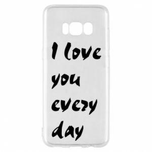 Etui na Samsung S8 I love you every day