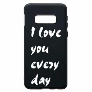 Etui na Samsung S10e I love you every day