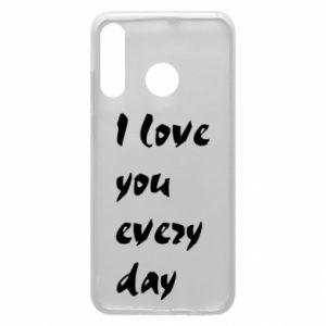 Etui na Huawei P30 Lite I love you every day