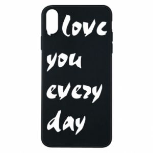 Etui na iPhone Xs Max I love you every day