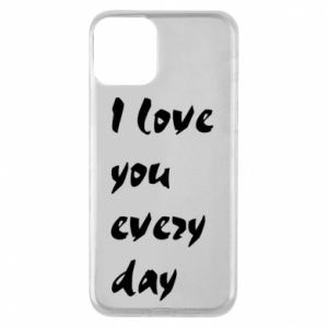 Etui na iPhone 11 I love you every day