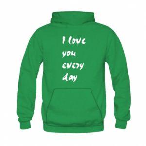 Kid's hoodie I love you every day