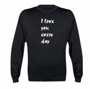 Kid's sweatshirt I love you every day