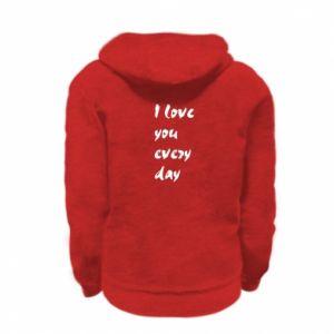 Kid's zipped hoodie I love you every day