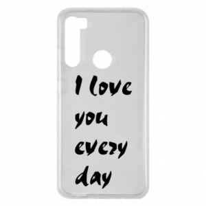 Xiaomi Redmi Note 8 Case I love you every day