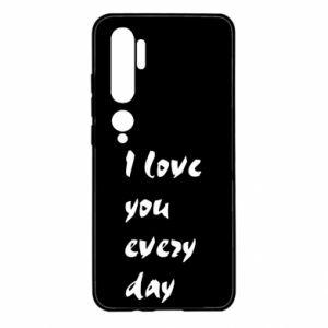 Xiaomi Mi Note 10 Case I love you every day